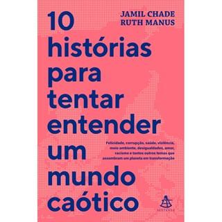 10 Historias para Tentar Entender Um Mundo Caótico