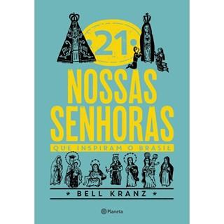 21 Nossas Senhoras Que Inspiram o Brasil